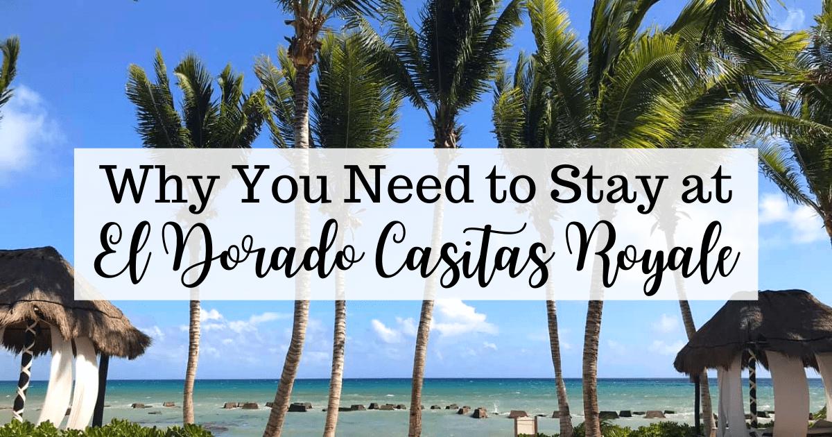 Why You Need to Stay at El Dorado Casitas Royale, Mexico