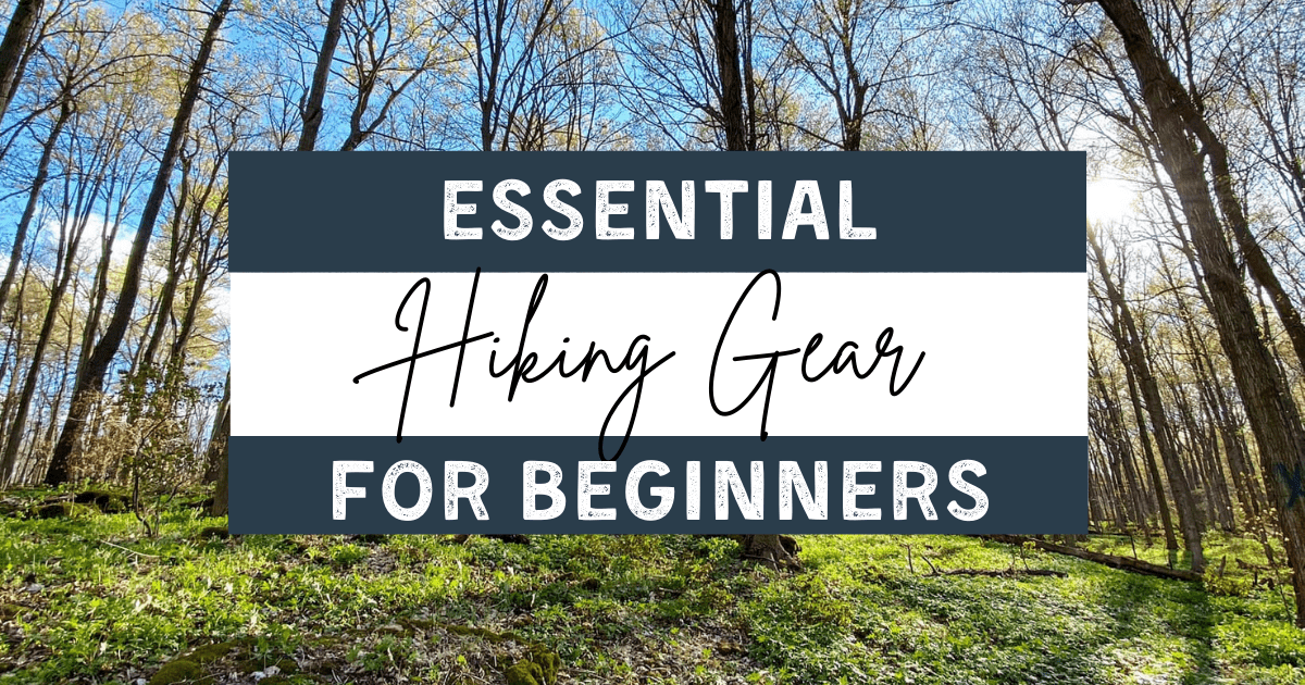 Essential Hiking Gear for Beginners